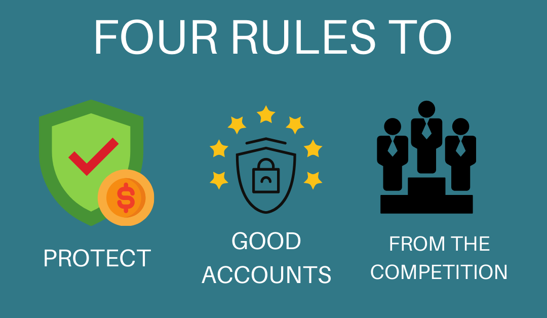 4 Rules to Protect Your Good Accounts From the Competition